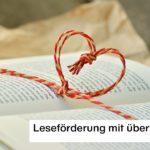 Leseförderung mit über 50 Ideen - nutze die Möglichkeiten