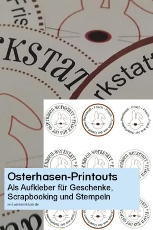 Osterhasen Printouts als Aufkleber für Geschenke, Scrapbooking und Stempeln